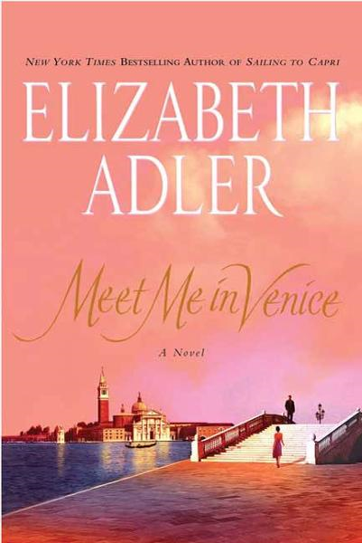 Meet Me in Venice By: Elizabeth Adler