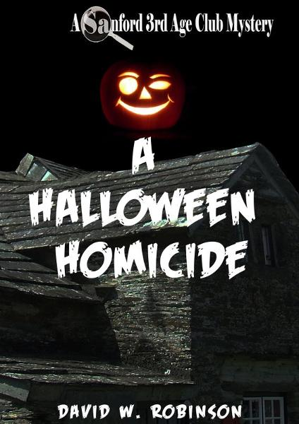 A Halloween Homicide By: David Robinson