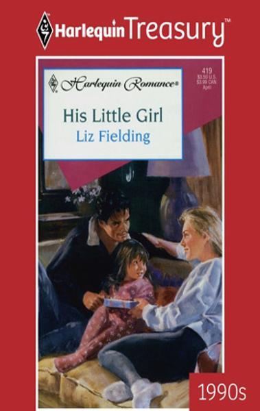 His Little Girl By: Liz Fielding