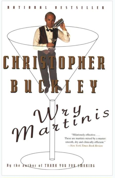 Wry Martinis By: Christopher Buckley