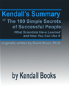 Kendalls Summary Of The 100 Simple Secrets Of Successful People: What Scientists Have Learned And How You Can Use It