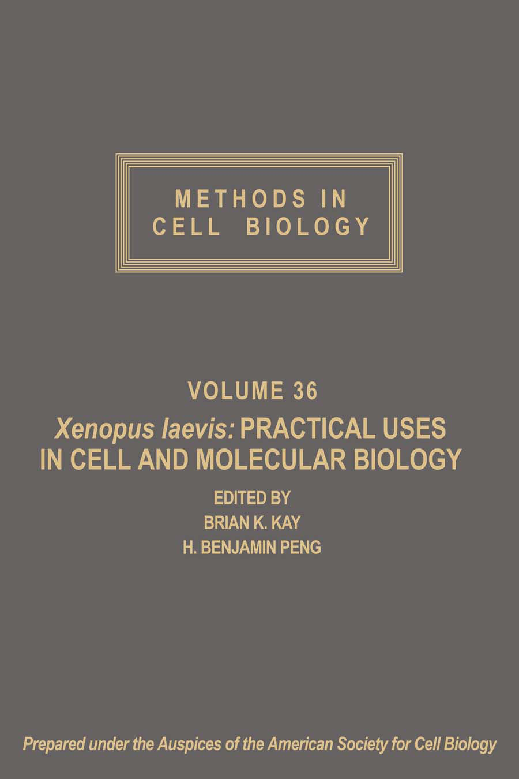 Xenopus laevis: Practical Uses in Cell and Molecular Biology: Volume 36