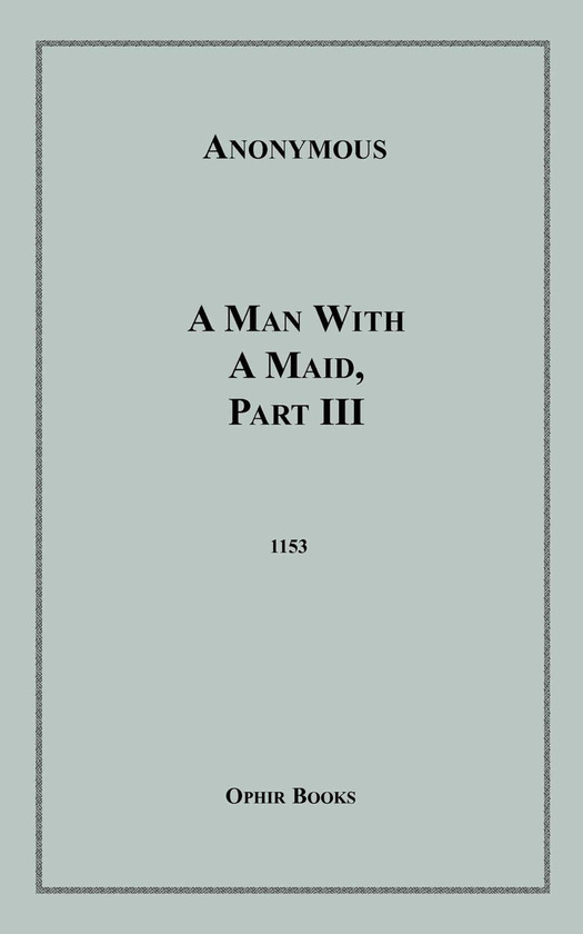 A Man With a Maid, Part III
