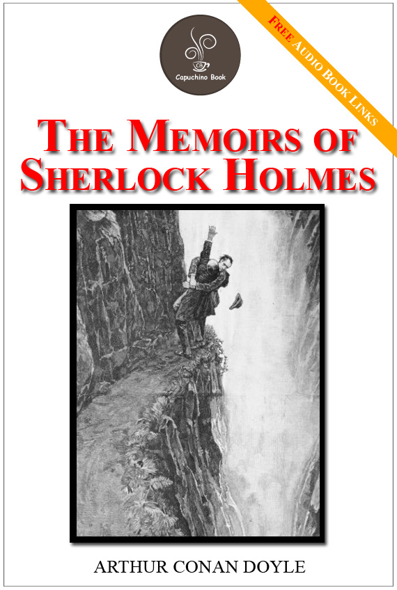 The memoirs of Sherlock Holmes - (FREE Audiobook Included!)
