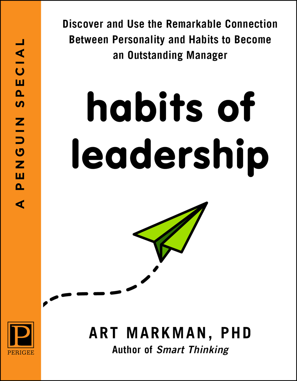 Habits of Leadership By: Art Markman, PhD