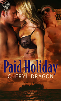 Paid Holiday By: Cheryl Dragon