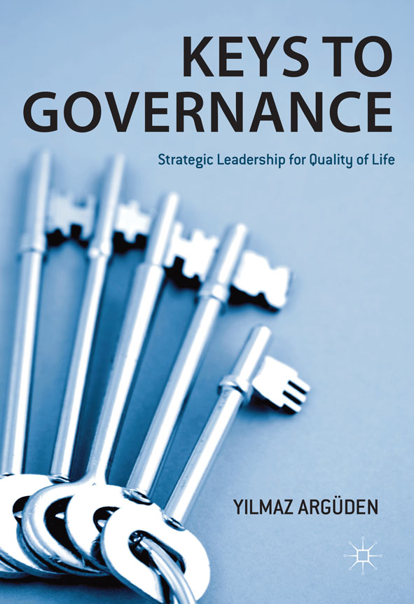Keys to Governance Strategic Leadership for Quality of Life