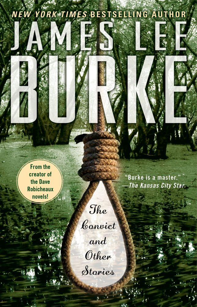 The Convict and Other Stories By: James Lee Burke