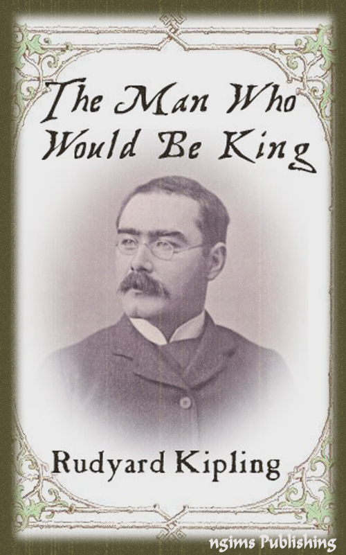 Rudyard Kipling - The Man Who Would Be King (Illustrated + Audiobook Download Link + Active TOC)