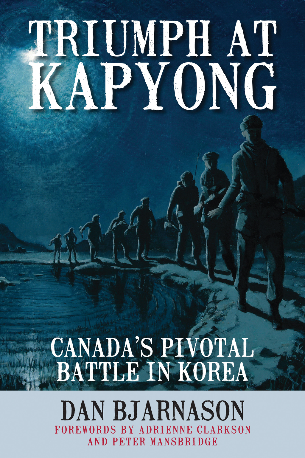 Triumph at Kapyong By: Dan Bjarnason