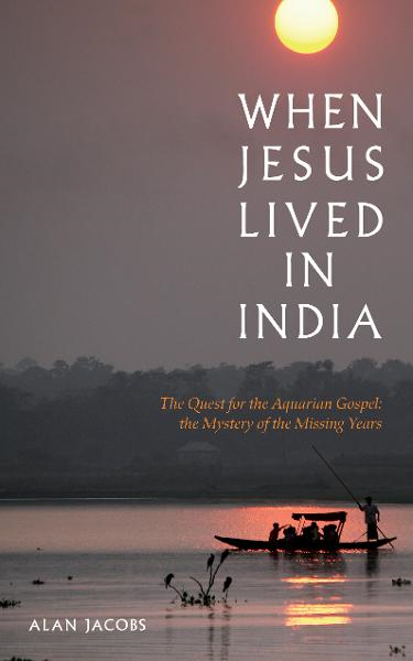 When Jesus Lived in India By: Alan Jacobs