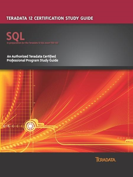 Teradata 12 Certification Study Guide - SQL