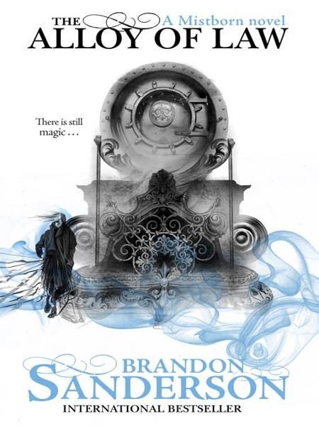 The Alloy of Law Mistborn: Book Four