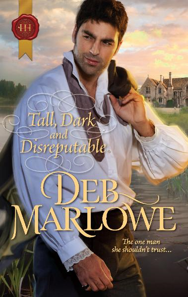 Tall, Dark and Disreputable By: Deb Marlowe