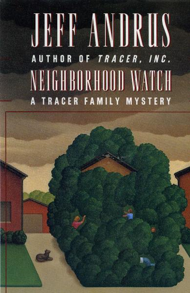 Neighborhood Watch (A Tracer Family Mystery) By: Jeff Andrus