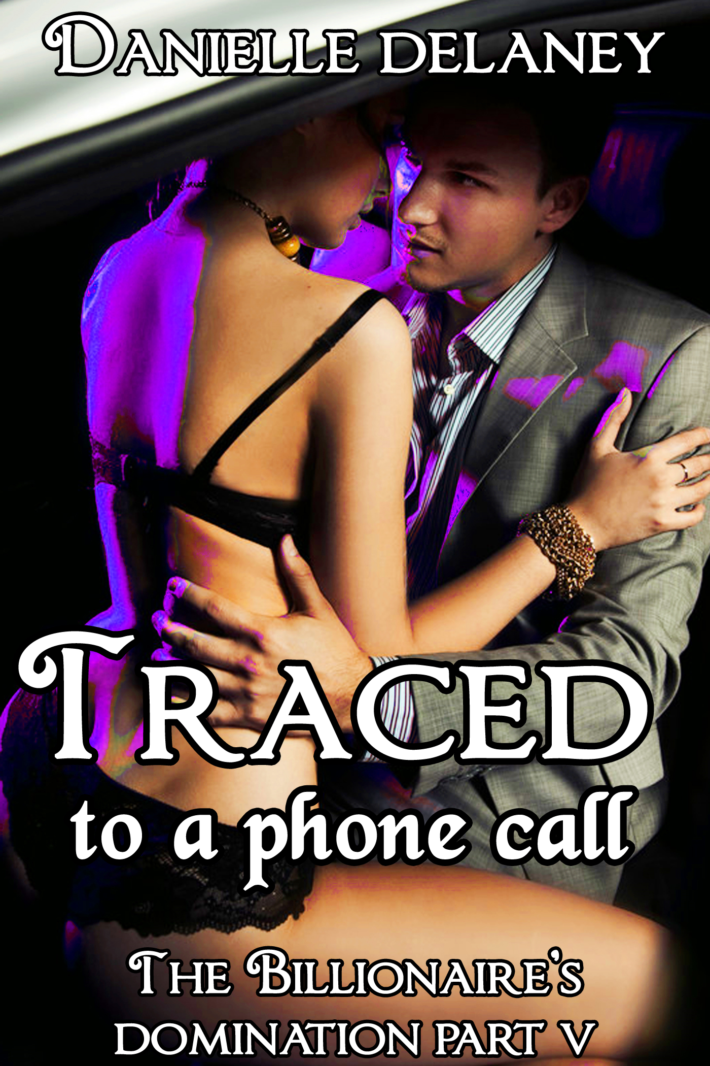 Traced to a Phone Call (The Billionaire's Domination Part 5) (BDSM Erotic Romance)