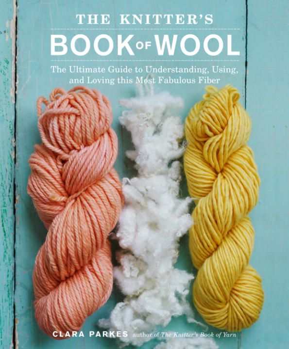 The Knitter's Book of Wool By: Clara Parkes