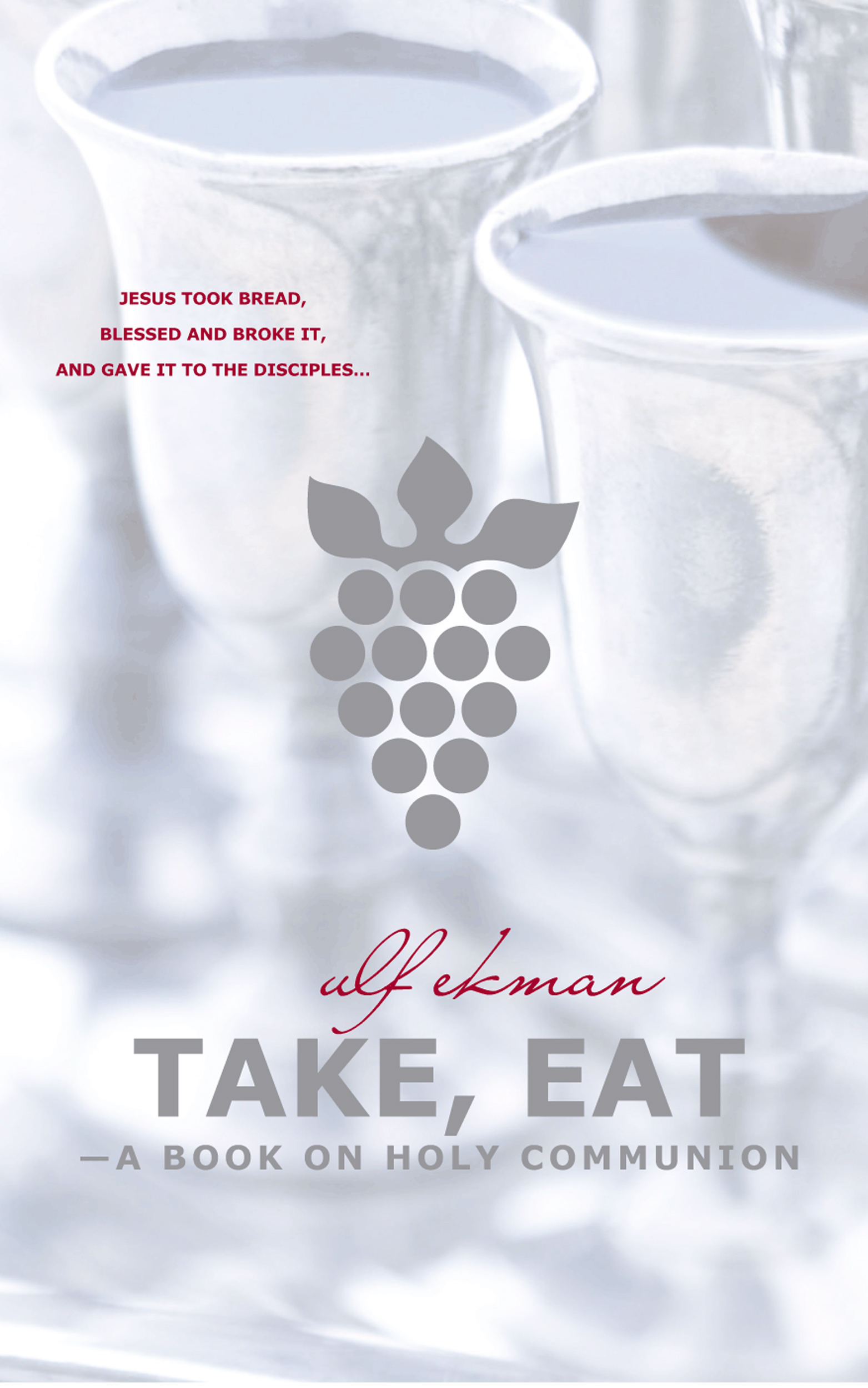 Take, Eat By: Ulf Ekman