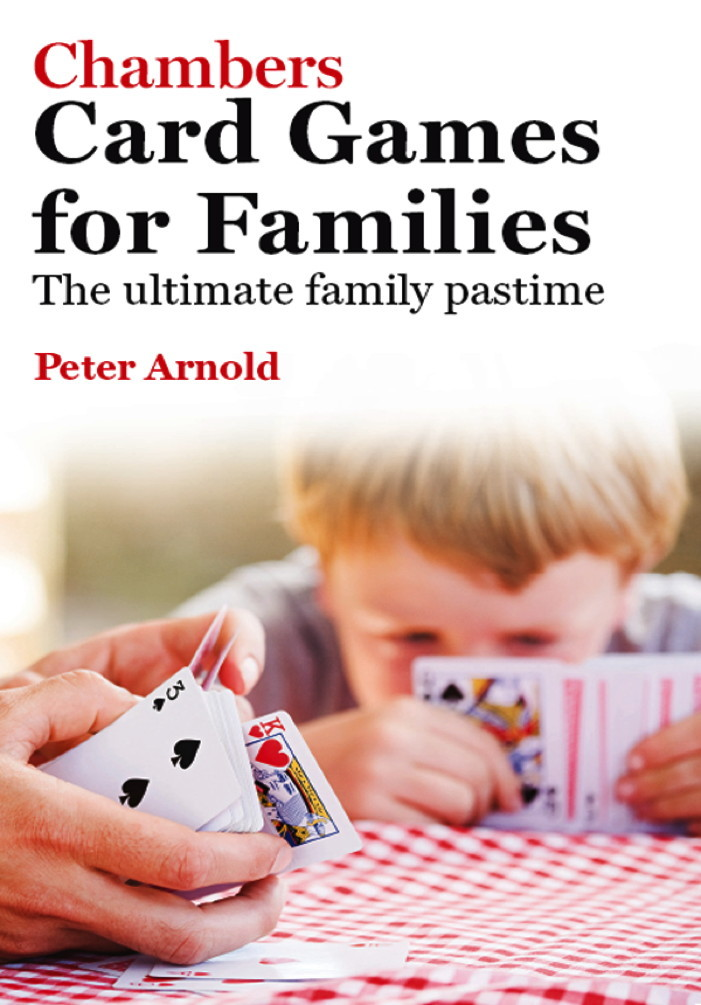 Card Games for Families By: Peter Arnold