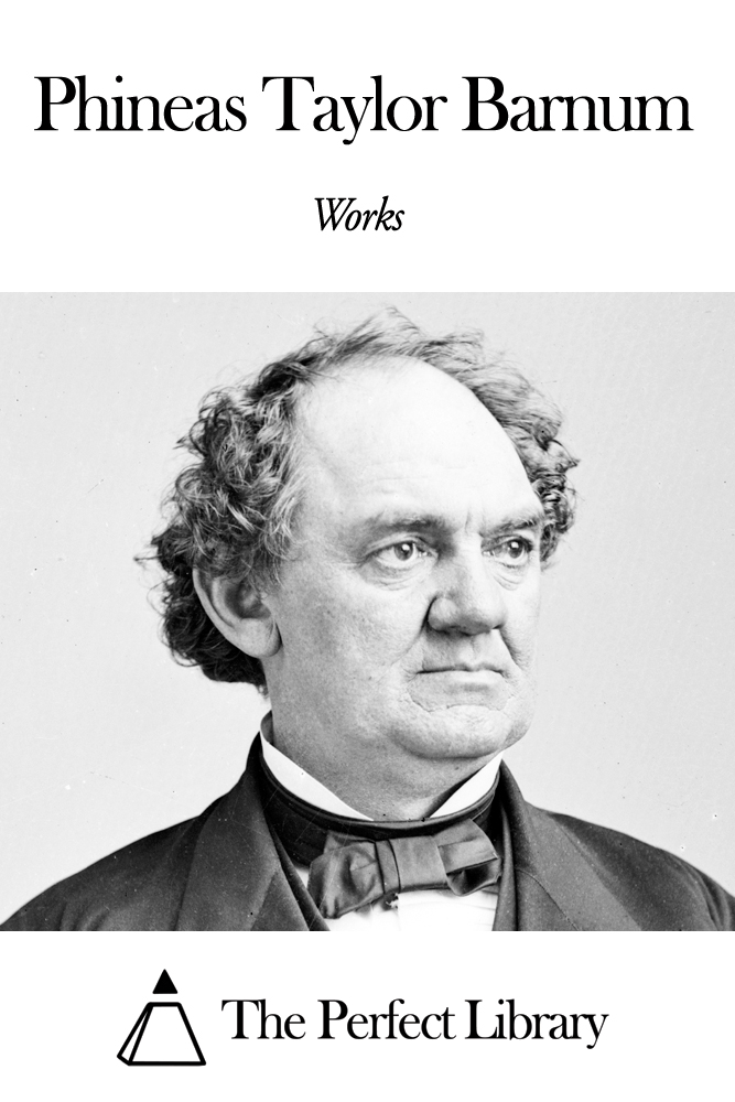 Works of Phineas Taylor Barnum