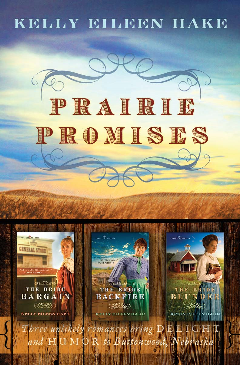 Prairie Promises By: Kelly Eileen Hake