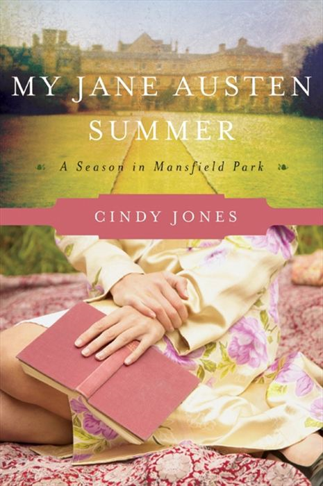 My Jane Austen Summer By: Cindy Jones