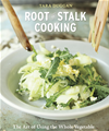 Root-To-Stalk Cooking: