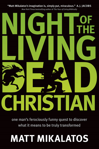 Night of the Living Dead Christian By: Matt Mikalatos