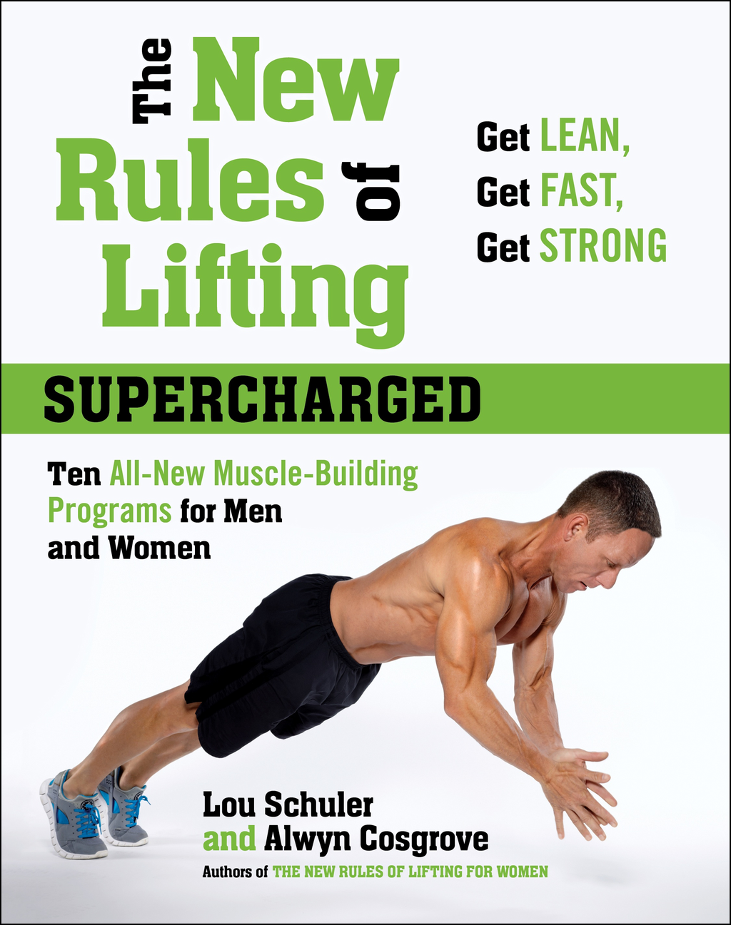 The New Rules of Lifting Supercharged By: Alwyn Cosgrove,Lou Schuler