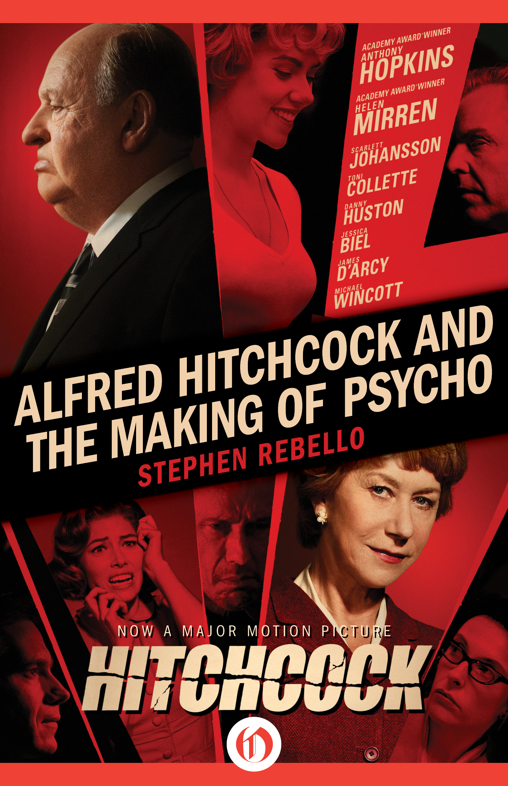 Alfred Hitchcock and the Making of Psycho By: Stephen Rebello
