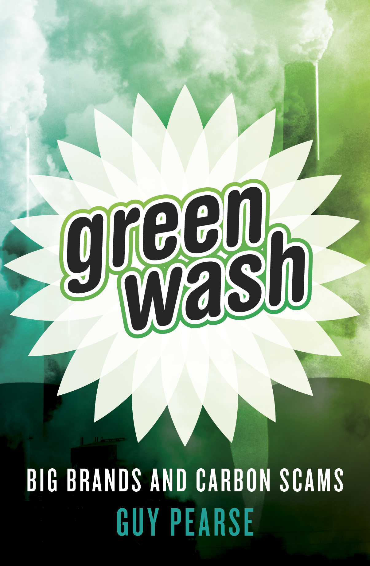 Greenwash: Big Brands and Carbon Scams By: Guy Pearse