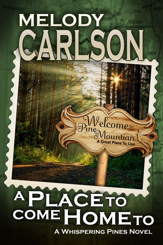 A Place to Come Home To: A Whispering Pines Novel - Book 1 By: Melody Carlson