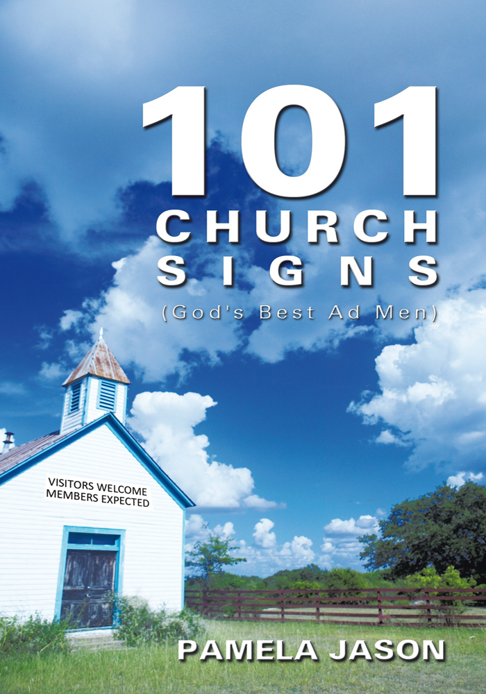 101 Church Signs By: Pamela Jason