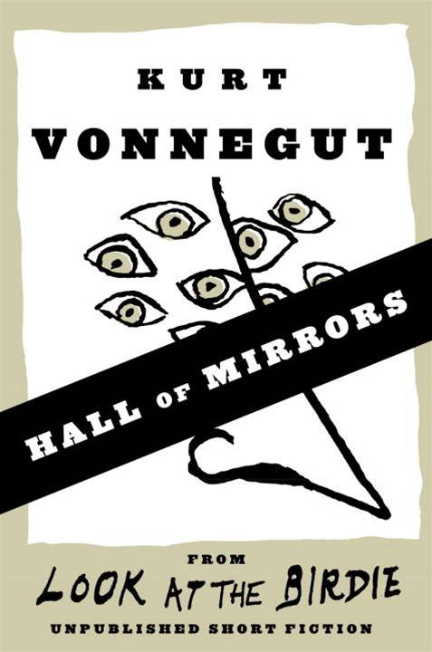 Hall of Mirrors By: Kurt Vonnegut