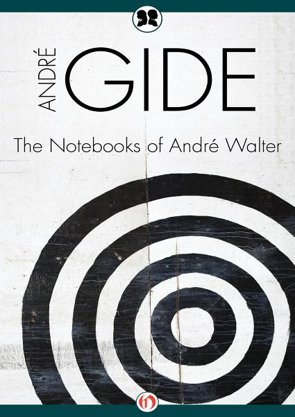 The Notebooks of André Walter