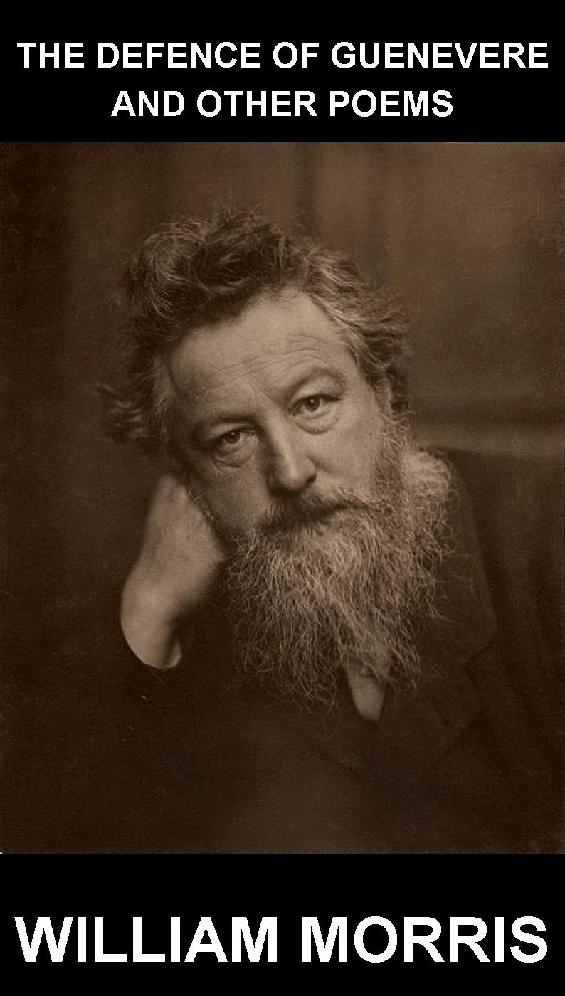 William Morris  Eternity Ebooks - The Defence of Guenevere and Other Poems [mit Glossar in Deutsch]