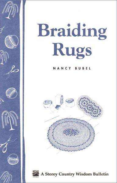 Braiding Rugs By: Nancy Bubel