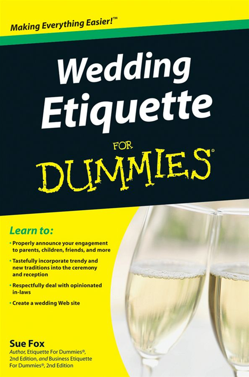 Wedding Etiquette For Dummies By: Sue Fox