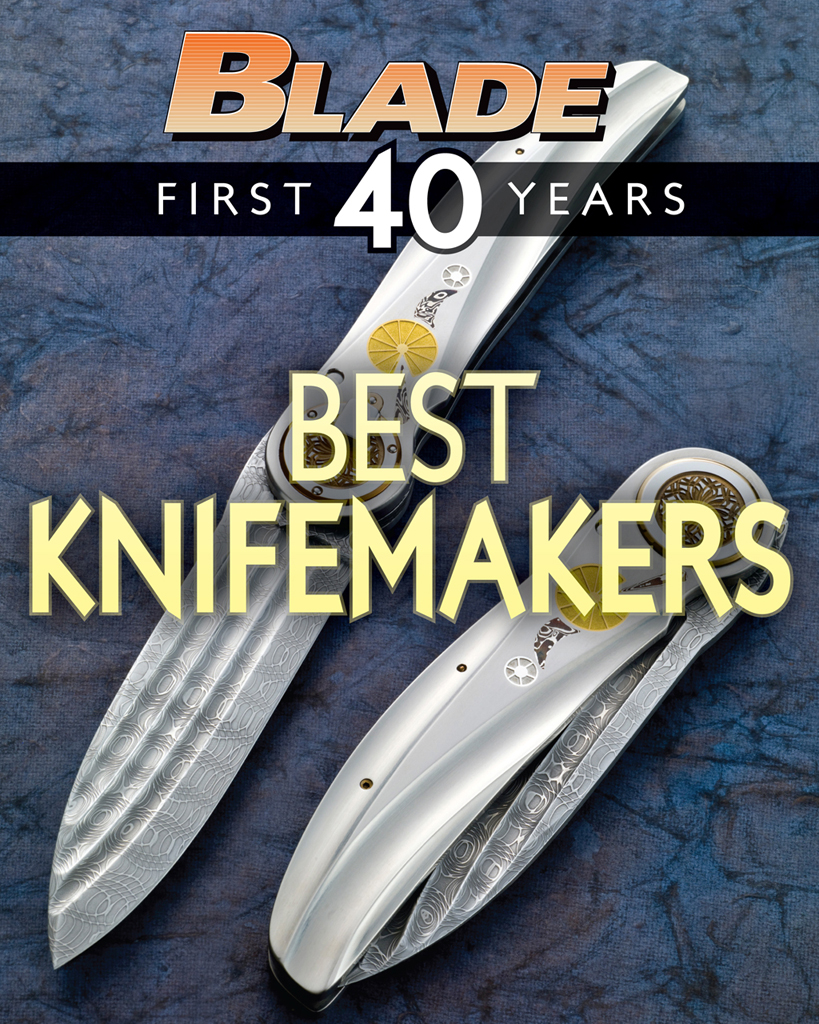 BLADE's Best Knifemakers The Best Knifemakers of BLADE's First 40 Years