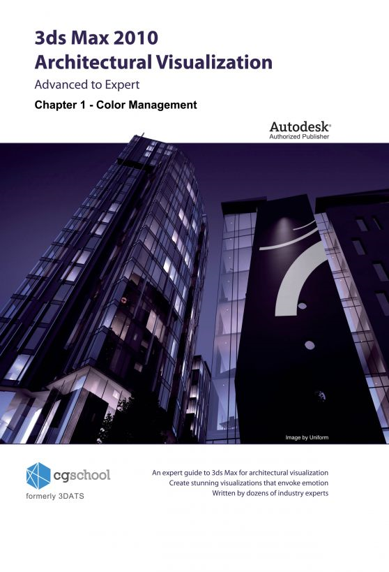 Chapter 1 - Color Management (3ds Max 2010 Architectural Visualization) By: CGschool (Formerly 3DATS)