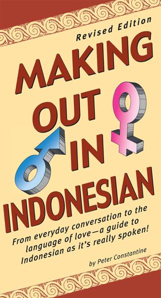 Making Out in Indonesian: Revised Edition