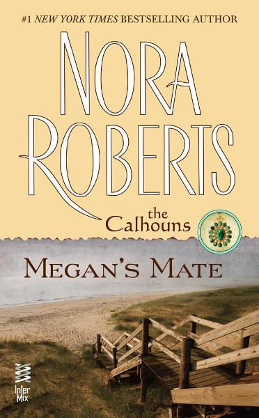 Megan's Mate By: Nora Roberts