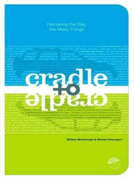 Cradle to Cradle By: Michael Braungart,William McDonough