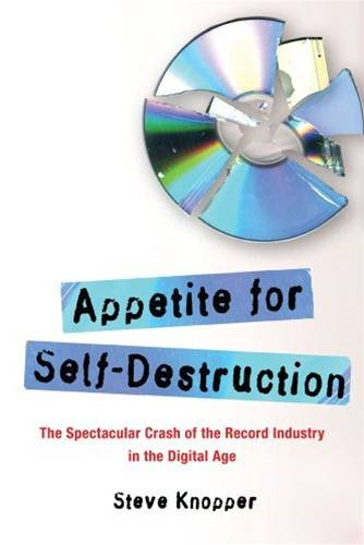 Appetite for Self-Destruction By: Steve Knopper