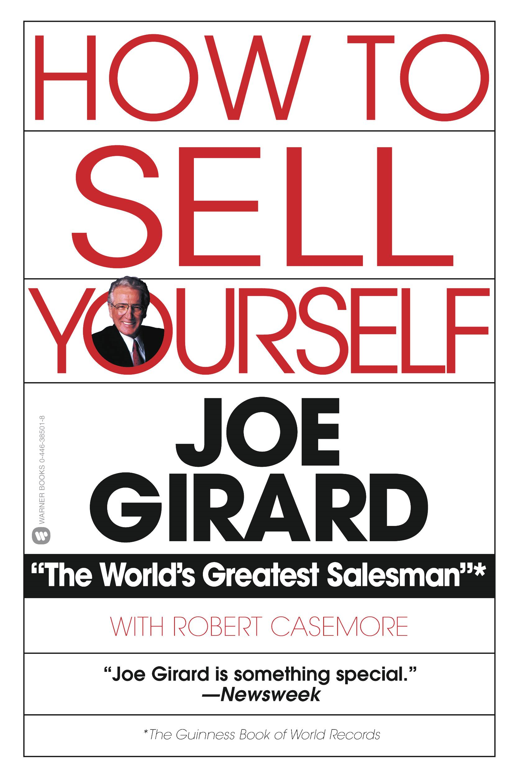 How to Sell Yourself By: Joe Girard,Robert Casemore