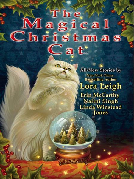 The Magical Christmas Cat By: Erin McCarthy,Lora Leigh
