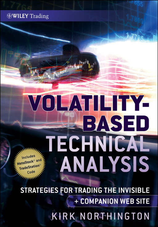 Volatility-Based Technical Analysis By: Kirk Northington