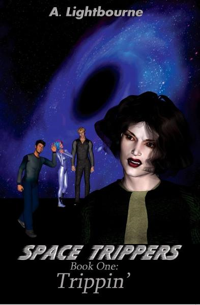 Space Trippers Book 1: Trippin' By: Aurora Lightbourne