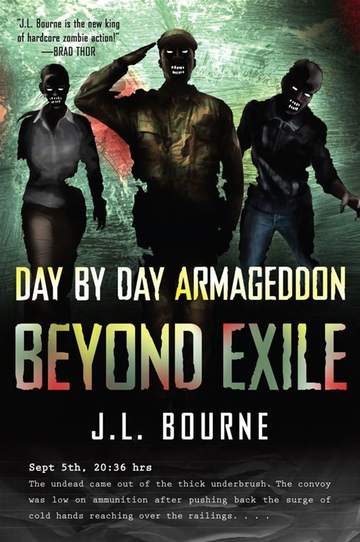 Beyond Exile: Day by Day Armageddon By: J. L. Bourne