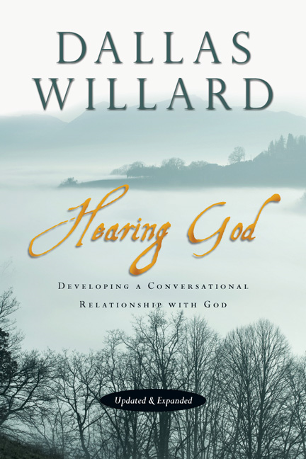 Hearing God,: Developing a Conversational Relationship with God